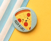 Pizza Badge - 38mm Badge - Button Badge - Funny Birthday Gift - I Love Pizza Gift - Slice of Pizza - Cute Foodie Gifts - Funny Food Pun