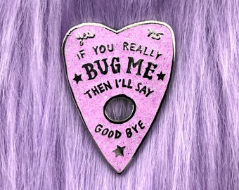 Enamel Pin // If You Really Bug Me