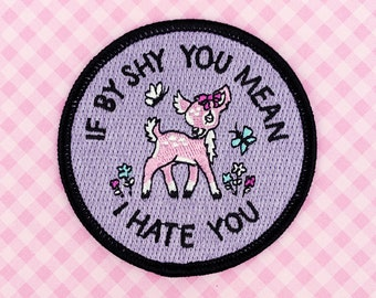 Patch // Shy // I Hate You
