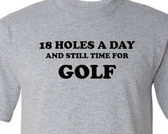 8a99f3dc 18 Holes A Day funny golf shirt