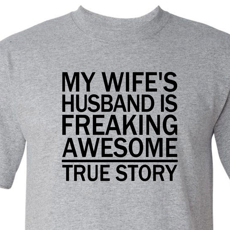 d609f818 My Wife's Husband Is Freaking Awesome funny shirt | Etsy