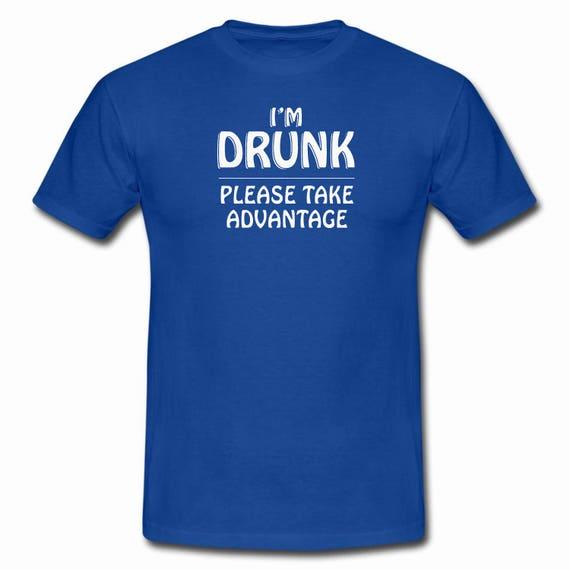 Ik Ben Dronken Gelieve Te Nemen Voordeel Grappige Shirt