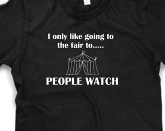 People Watch at the Fair funny shirt