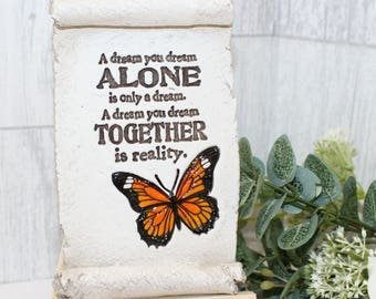 Inspirational decorative scroll ornament. A dream you dream alone is only a dream. A dream you dream together is reality. Shabby Chic decor