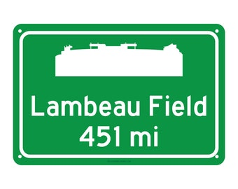 Green Bay Packers - Lambeau Field - Miles to Stadium Highway Road Sign - Customize the Distance