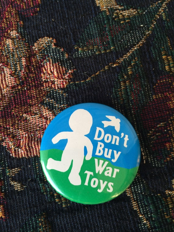 War Toys Pin Vintage Pin Children Pin Don T Buy War Etsy