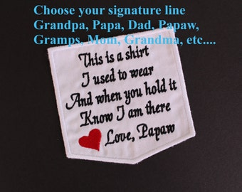 This is a shirt I used to wear - Love Grandpa, Dad, Papa, grandma, memorial patch, Memory pillow patch, White. F23.