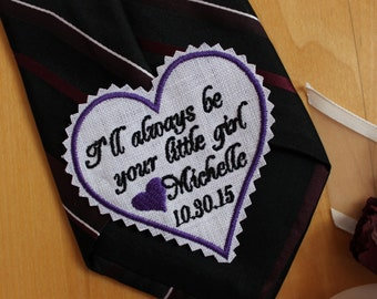 Iron-on Tie Patch - I'll always be your little girl - heart patch for tie, necktie, Beautiful Personalized Father of the Bride Gift. TSH24