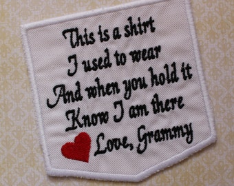 Memory Pillow Patch. This is a shirt I used to wear Love Grammy. Embroidered memorial Applique. White cotton pocket pillow patch. F23.