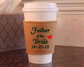 Custom Date Father of the Bride Fabric Felt Coffee Cozy. Funny Coffee Cup Holder, Sleeve. Mug, Best Dad Wedding Gift Idea, Snugahug