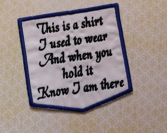 Memory Pillow Applique Patch, This is a shirt I used to wear-no signature, Thoughtful Sympathy Gift, Embroidered, White pocket patch. F23.