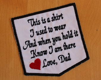 Iron-On, Memory Pillow Applique, This is a shirt I used to wear - Love Dad, memorial patch, pillow pocket patch, Sympathy Patch, White. F23.