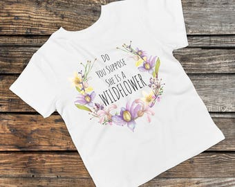Do You Suppose She Is A Wildflower - Wildflower Little Girls Tee, Spring Shirts for Girls, Baby Girl, Little Girl, Boho Baby Wildflower Tee