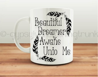 Dreamer Coffee Mug - Beautiful Dreamer - Gypsy Coffee Mug - Hippie Coffee Mug - Dreamer Coffee Mug - Coffee Gifts - Coffee Mug - Printed Mug