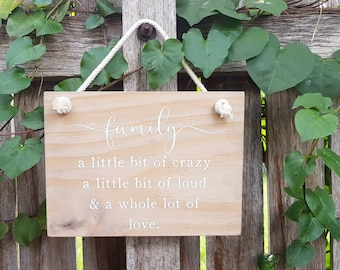 Family a little bit of crazy a little bit of loud and a whole lot of love wood sign Scandinavian Inspired Stained Timber Perfect Gift