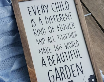 Every Child is a Different Kind of Flower and all Together Make this World a Beautiful Garden - Painted Wood Wooden Sign Teacher School Gift