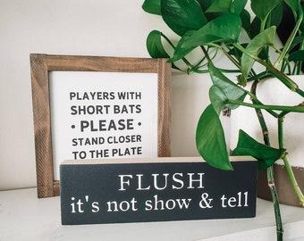 Flush it's not show and tell mini wood sign - 6.5 x 20cm kids bathroom decor