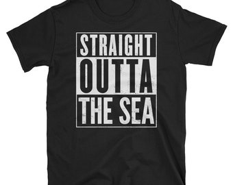 Straight Outta The Sea Funny T-Shirt
