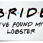 Friends Themed Iron On T-Shirt Transfers Hen Night I Do Crew Bride To Be I've Found My Lobster Bachelorette
