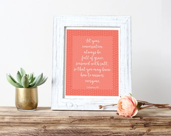 Let your conversation always be full of grace, seasoned with salt... Colossians 3 Bible Verse Digital Print