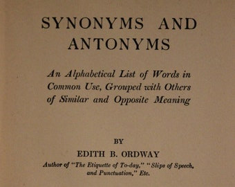92425d117233 Synonyms and Antonyms  An Alphabetical List of Words in Common Use