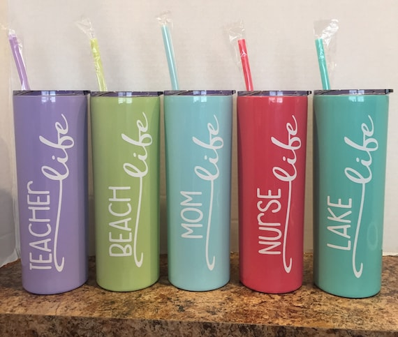 choice of vinyl color and tumbler! 20 oz Skinny Tumbler with Mom Life or any type of Life you request! Nurse Life