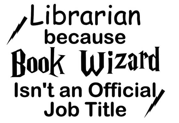 Librarian Because Book Wizard Isn\'t An Official Job Title | Etsy