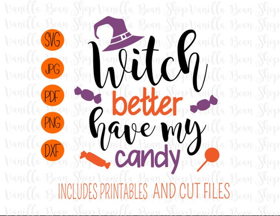 Witch Better Have My Candy Svg Halloween Svg Witch Witch Etsy