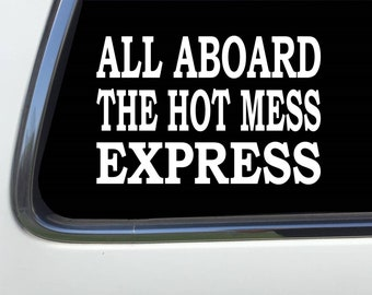 Thatlilcabin All Aboard The Hot Mess Express 6 Decal AS709