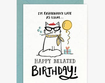 Fashionably Late Birthday Card // Funny Cat Happy Belated Birthday Whimsical Quirky Party French Hand Lettering Stylish Blue Yellow