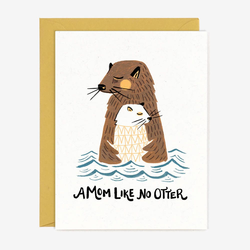 A Mom Like No Otter Card Mothers Day Whimsical Otter Etsy