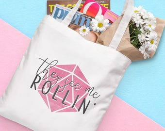 D20 Tote Bag - They See Me Rollin - Pink   Dungeons and Dragons, D&D, Nerd, Geek, Gaming, RPG, Gamer, DnD, Girl