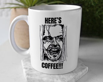 White Ceramic Shining Gift Mug - Horror Fan Coffee Cup Decor Art - 'Here's Coffee' - Personalised Option Available