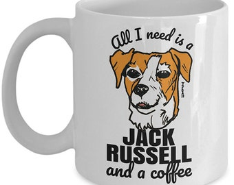 Cute Jack Russell Terrier lover mug - All I Need is a Jack Russell and a Coffee gift cup with sketch art // By Mark Bernard - sketchnkustom!