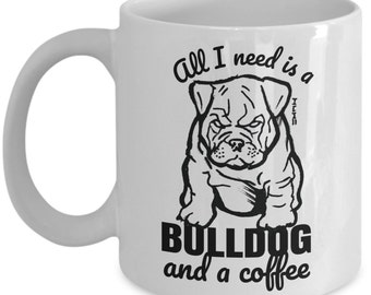 Cute Bulldog lover gift mug - All I Need is a Bulldog and a Coffee cup with sketch art! // By Mark Bernard - sketchnkustom!