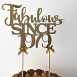 Fabulous since 1979 Birthday Cake Topper, Birth Year Centrepiece, 40th Birthday, Forty Topper