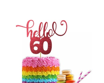 Hello 60 Cake Topper 60th Birthday Glitter Years Old Sixty Sixtieth Happy