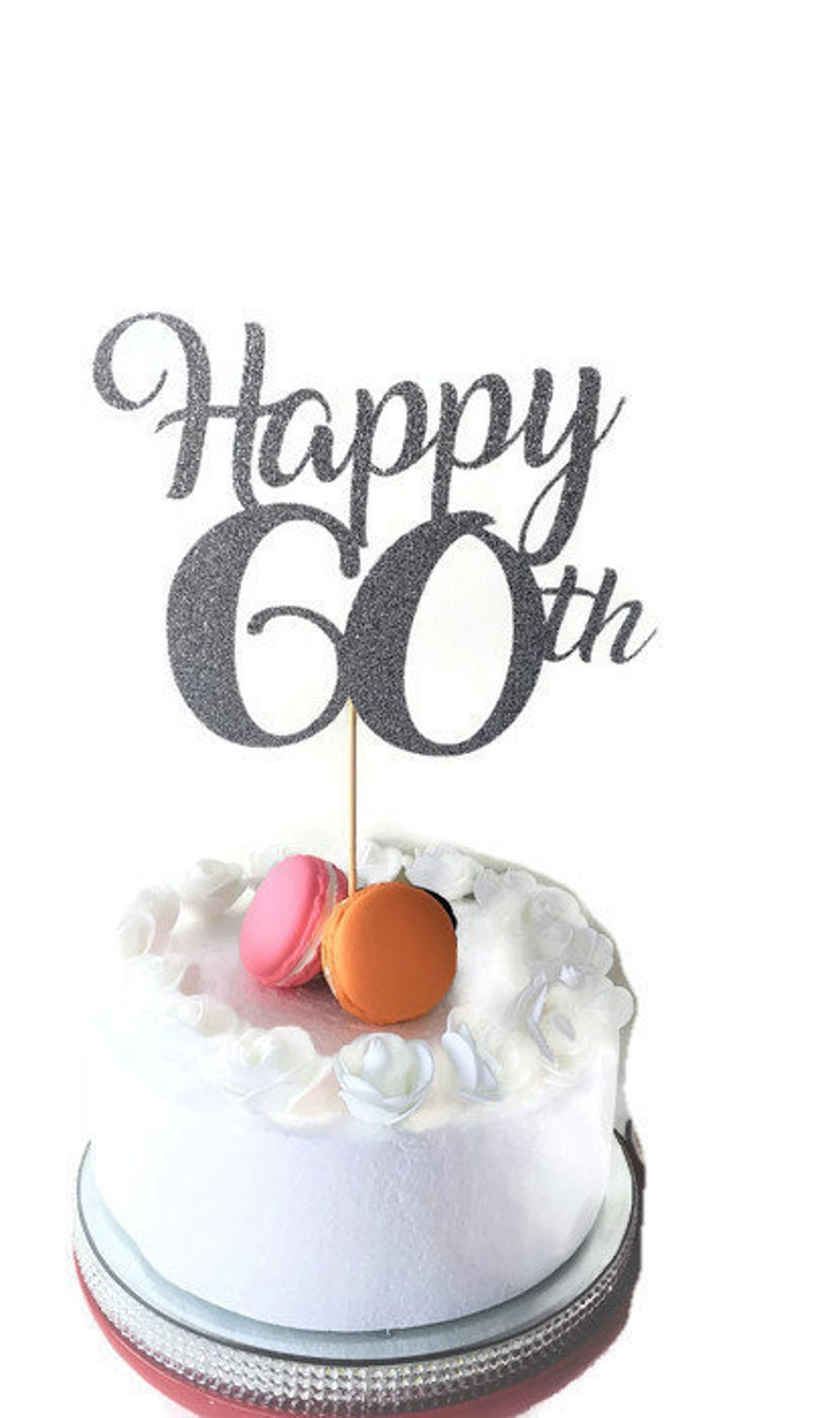 Happy 60th Cake Topper Birthday Sixty Years Old