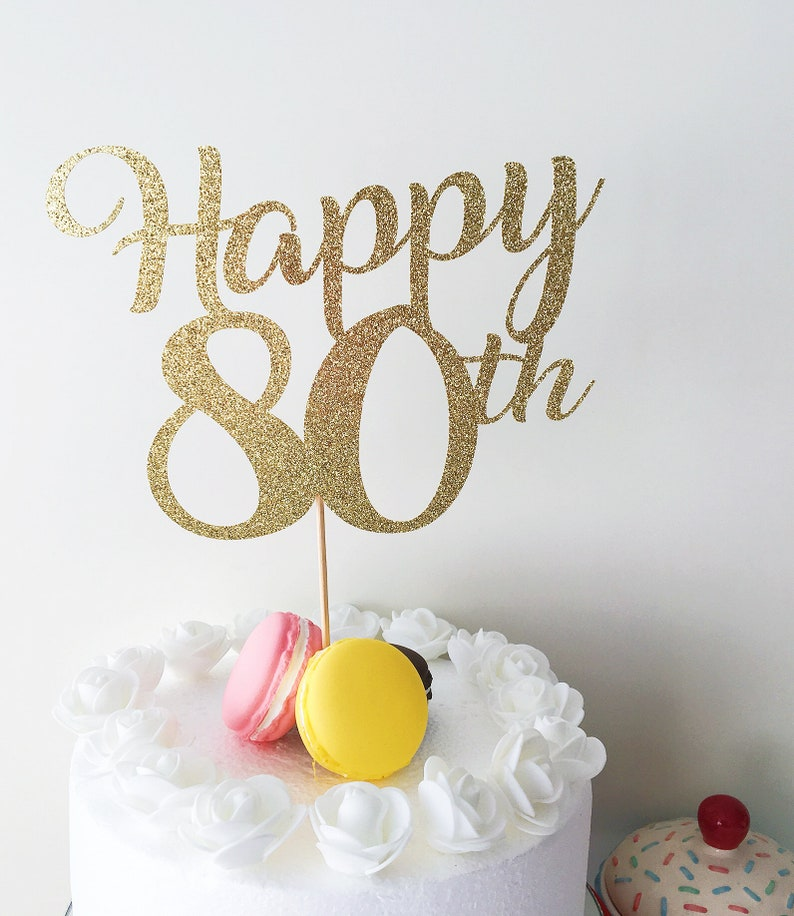 Happy 80th Cake Topper Birthday Eighty Years Old