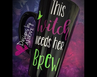 This Witch needs her Brew// Tall Latte Coffee Mug 16oz