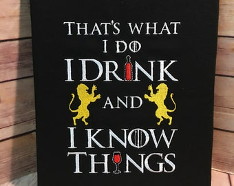 That's What I Do, I Drink and I Know Things - Wall Art - Embroidered Banner on Canvas - Made to Order - GoT, Game of Thrones, Lannister