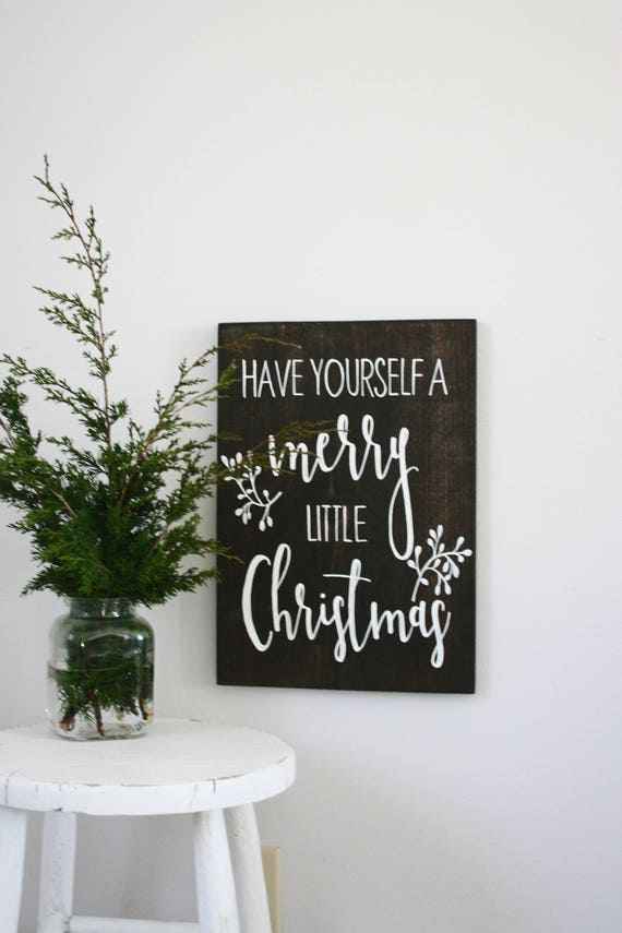 Have Yourself A Merry Little Christmas Christmas Sign | Etsy