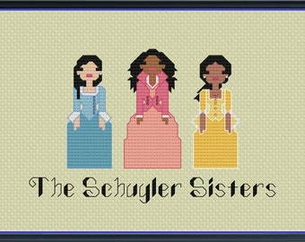 The Schuyler Sisters Unofficial Parody Cross Stitch Pattern (DIGITAL PDF ONLY) Hamilton