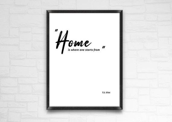 quote about home housewarming gift t s eliot quote home