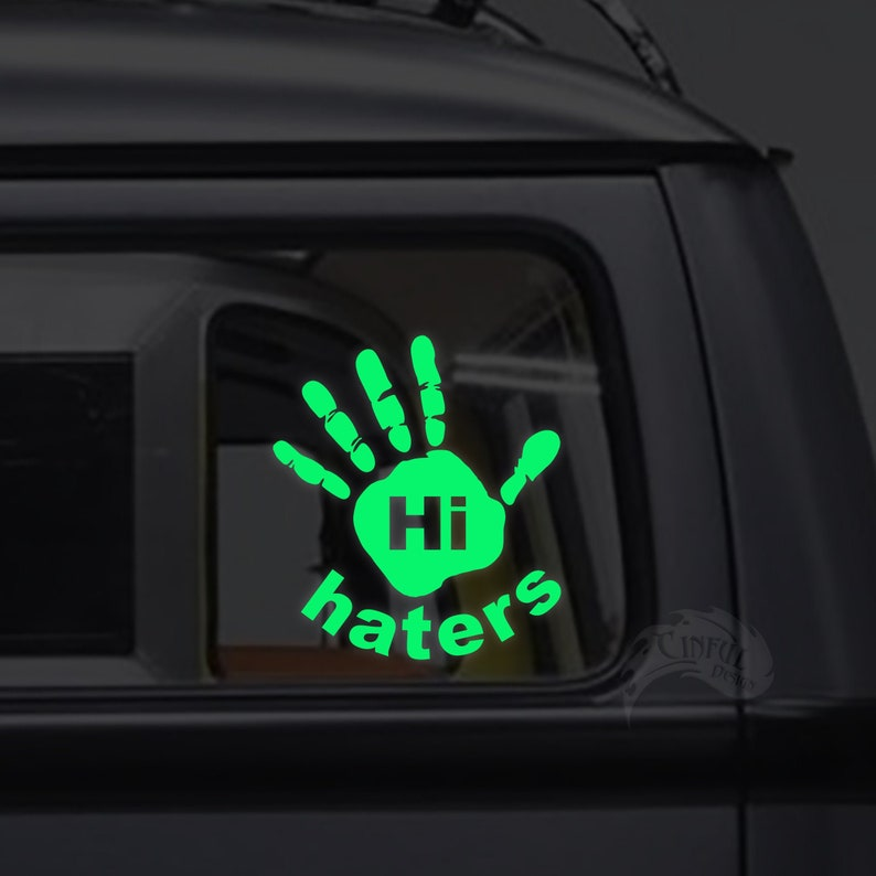Hi Haters Hand Hand Print Glow in the Dark Decal / Sticker  image 0