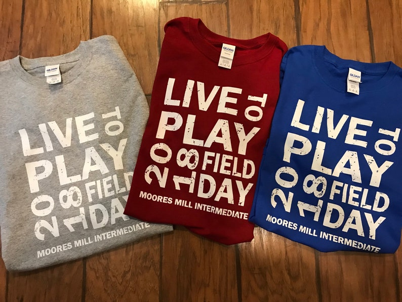 9077b452 Fundraiser Field day shirts Live To Play   Etsy