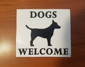 Dogs Welcome - Vinyl Decal