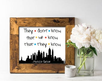 Friends tv show print, They don't know that we know that they know print, friends sitcom print, friends printable, Monica Geller quote