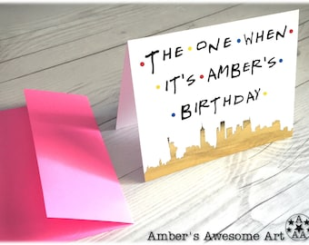 The One When Its Your Birthday Card Friends Custom Personalized Specialty