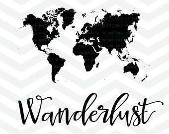 Wanderlust SVG World Map Clip Art Travel Cameo Cricut Silhouette Cut Files Svg File Word Quote Overlay